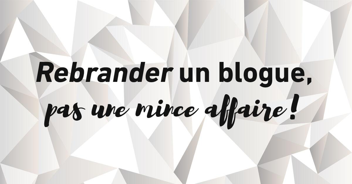 rebranding blogue